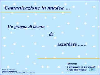 Comunicazione in musica …