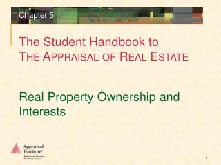 Real Property Ownership and Interests
