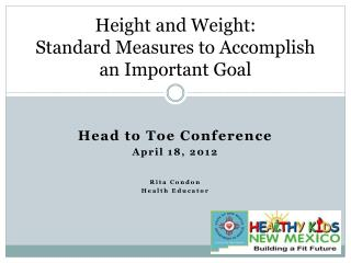 Height and Weight: Standard Measures to Accomplish an Important Goal