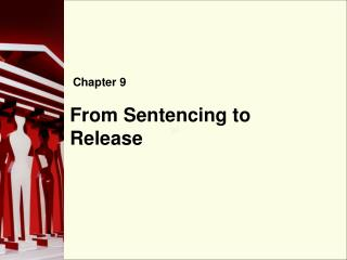 From Sentencing to Release
