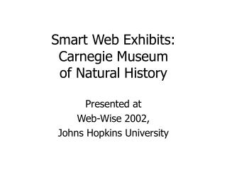 Smart Web Exhibits: Carnegie Museum  of Natural History