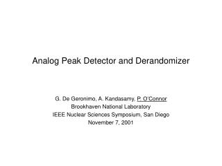 Analog Peak Detector and Derandomizer