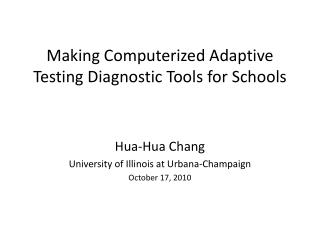 Making Computerized Adaptive Testing Diagnostic Tools for Schools