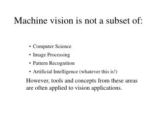 Machine vision is not a subset of: