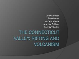 the Connecticut Valley: Rifting and volcanism