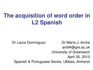 The acquisition of word order in L2 Spanish