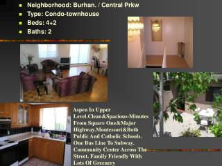 Neighborhood: Burhan. / Central Prkw Type: Condo-townhouse Beds: 4+2 Baths: 2