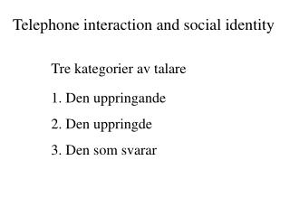 Telephone interaction and social identity
