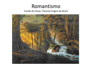 Romantismo Conde de Clarac, Floresta Virgem do Brasil