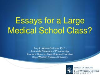 Essays for a Large Medical School Class?