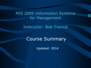 MIS 2000 Information Systems  for Management Instructor: Bob Travica