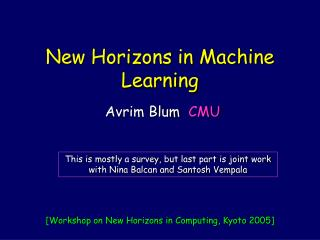 New Horizons in Machine Learning