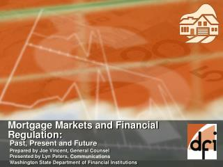 Mortgage Markets and Financial Regulation: