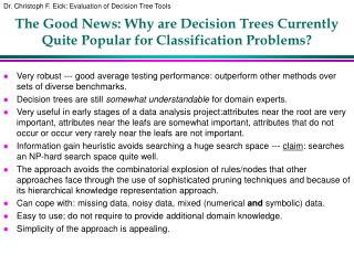 The Good News: Why are Decision Trees Currently  Quite Popular for Classification Problems?