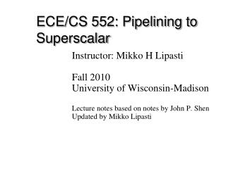 ECE/CS 552: Pipelining to Superscalar