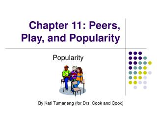 Chapter 11: Peers, Play, and Popularity