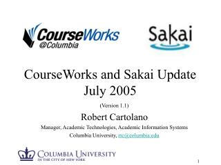 CourseWorks and Sakai Update July 2005