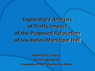 Exploratory Analysis of Traffic Impact of the Proposed Relocation of Los Baños Municipal Hall