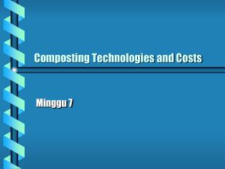 Composting Technologies and Costs