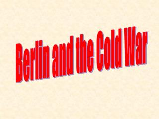 Berlin and the Cold War