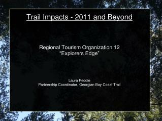Trail Impacts - 2011 and Beyond