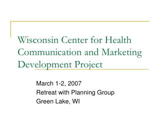 Wisconsin Center for Health Communication and Marketing Development Project