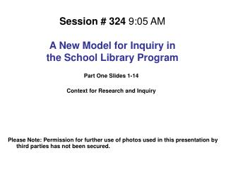 Session # 324  9:05 AM A New Model for Inquiry in the School Library Program