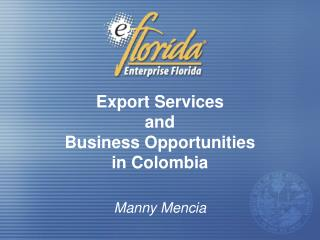 Export Services  and  Business Opportunities  in Colombia