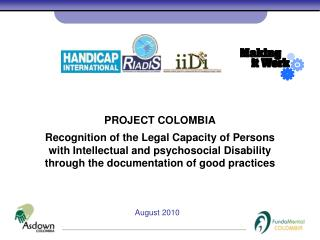 PROJECT COLOMBIA Recognition of the Legal Capacity of Persons with Intellectual and psychosocial Disability through the