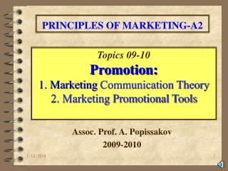Topics 09-10 Promotion:  1. Marketing  Communication Theory 2. Marketing Promotional Tools