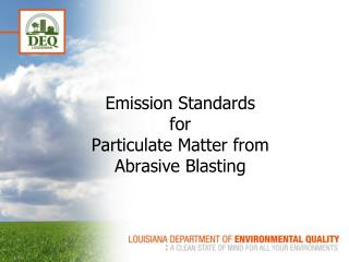 Emission Standards  for  Particulate Matter from Abrasive Blasting