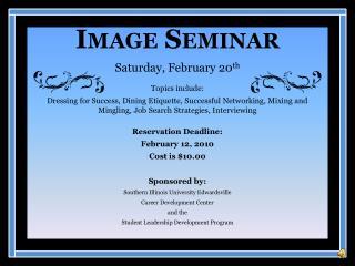 Image Seminar Saturday, February 20 th Topics include: