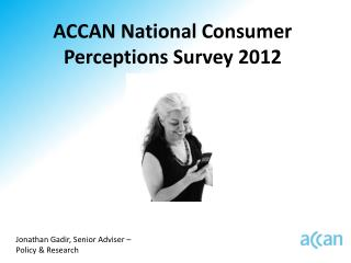 ACCAN National Consumer Perceptions Survey 2012