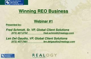 Winning REO Business Webinar #1 Presented by: Fred Schmidt, Sr. VP, Global Client Solutions 	 (973) 407-5752			fred.sch