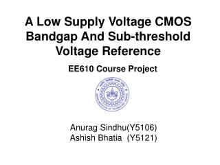 A Low Supply Voltage CMOS Bandgap And Sub-threshold Voltage Reference