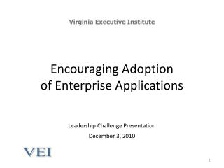 Encouraging Adoption of Enterprise Applications