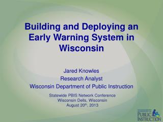 Building and Deploying an Early Warning  System  in Wisconsin