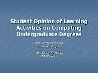 Student Opinion of Learning Activities on Computing Undergraduate Degrees