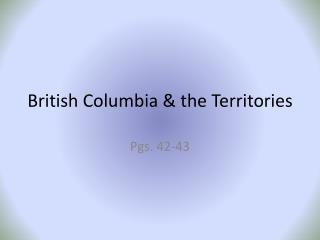 British Columbia & the Territories