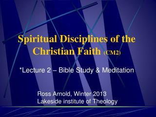 Spiritual Disciplines of the Christian Faith  (CM2)