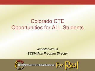 Colorado CTE Opportunities for ALL Students