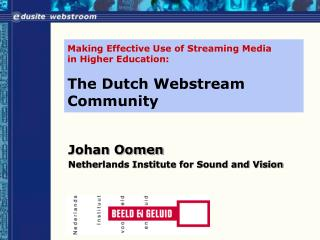 Making Effective Use of Streaming Media  in Higher Education: The Dutch Webstream Community