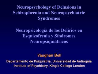 Neuropsychology of Delusions in Schizophrenia and Neuropsychiatric Syndromes