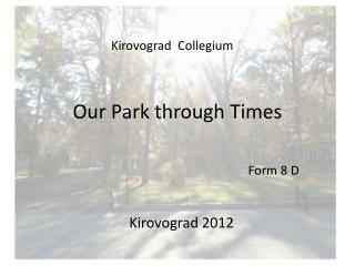Our Park through Times