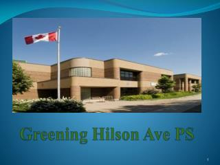 Greening Hilson Ave PS