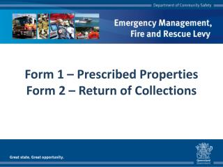 Form 1 – Prescribed Properties Form 2 – Return of Collections
