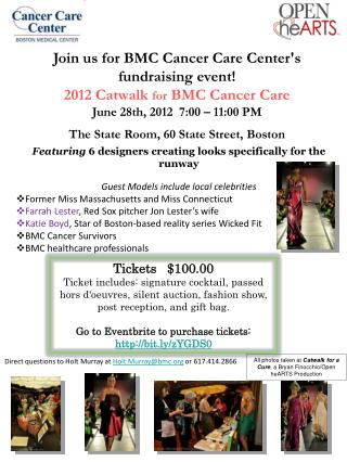 Join us for BMC Cancer Care Center's fundraising event! 2012 Catwalk  for  BMC Cancer Care June 28th, 2012  7:00 – 11: