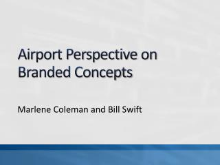 Airport Perspective on Branded Concepts