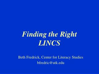 Finding the Right  LINCS