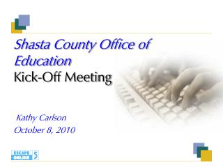 Shasta County Office of Education Kick-Off Meeting